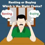 Renting or Buying - Which is the Right Choice