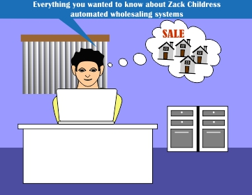 Everything you wanted to know about Zack Childress automated wholesaling systems