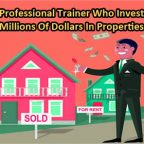 Professional Trainer Who Invests Millions Of Dollars In Properties